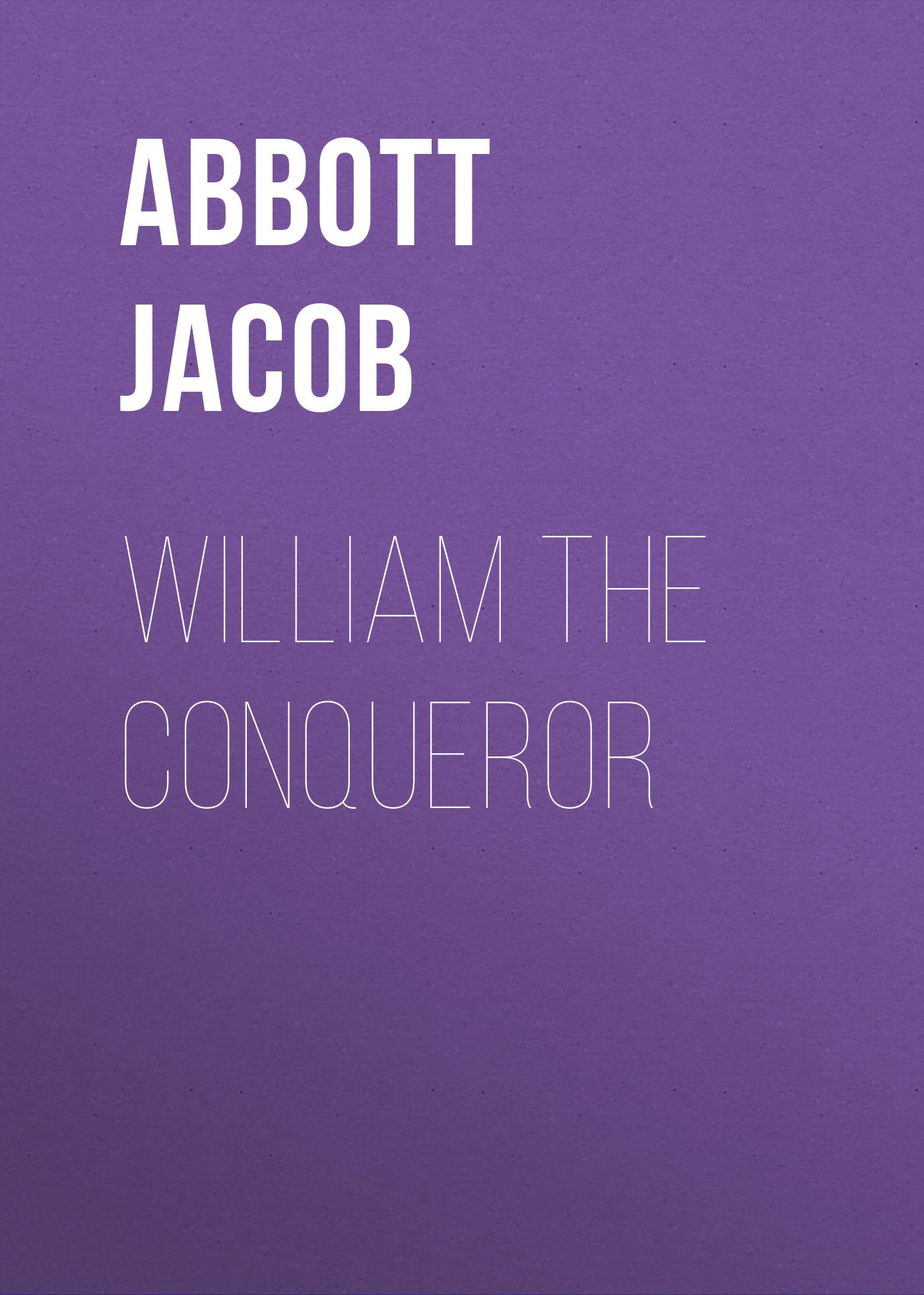 Abbott Jacob William the Conqueror the conqueror