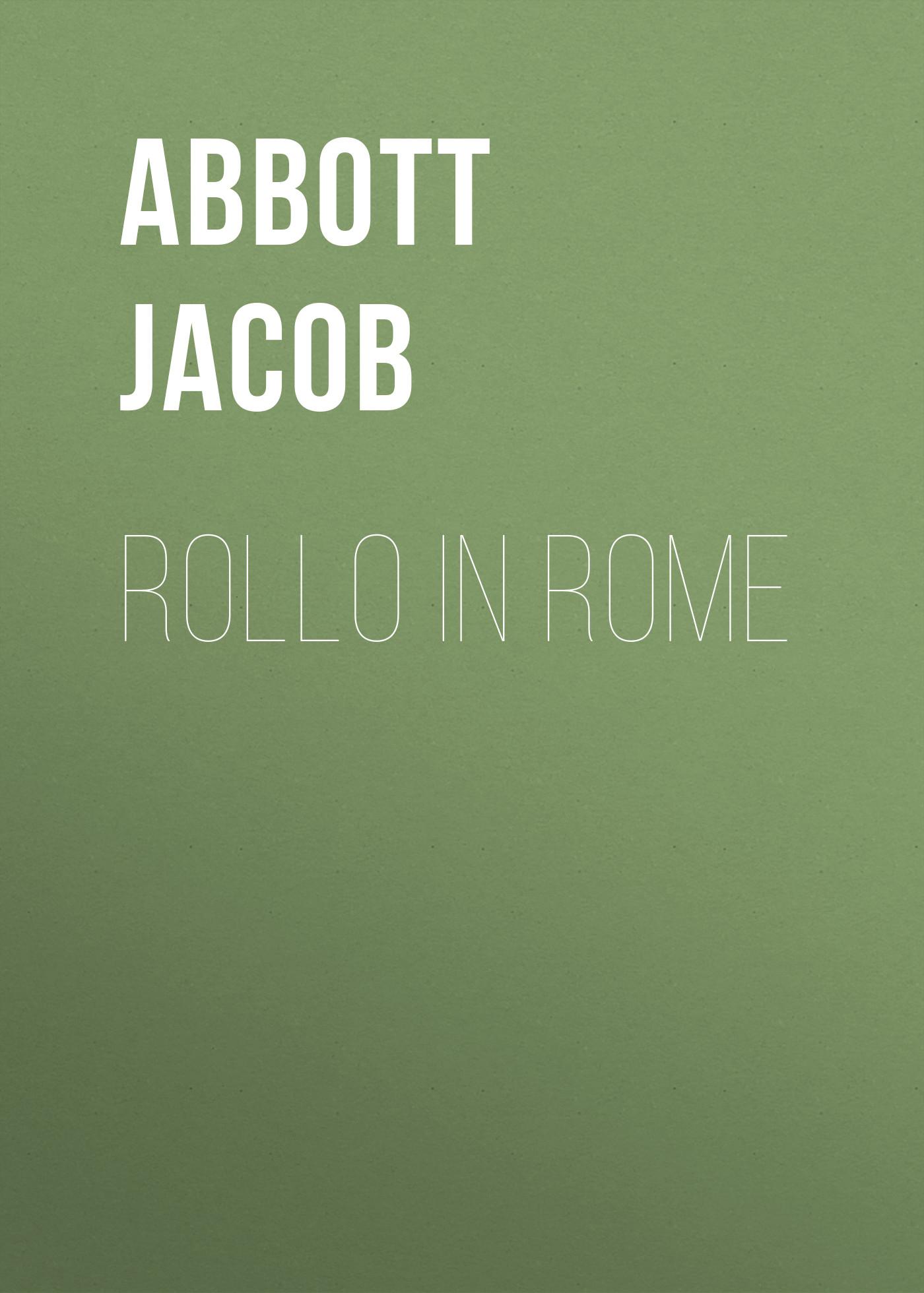 Abbott Jacob Rollo in Rome abbott jacob rollo on the rhine