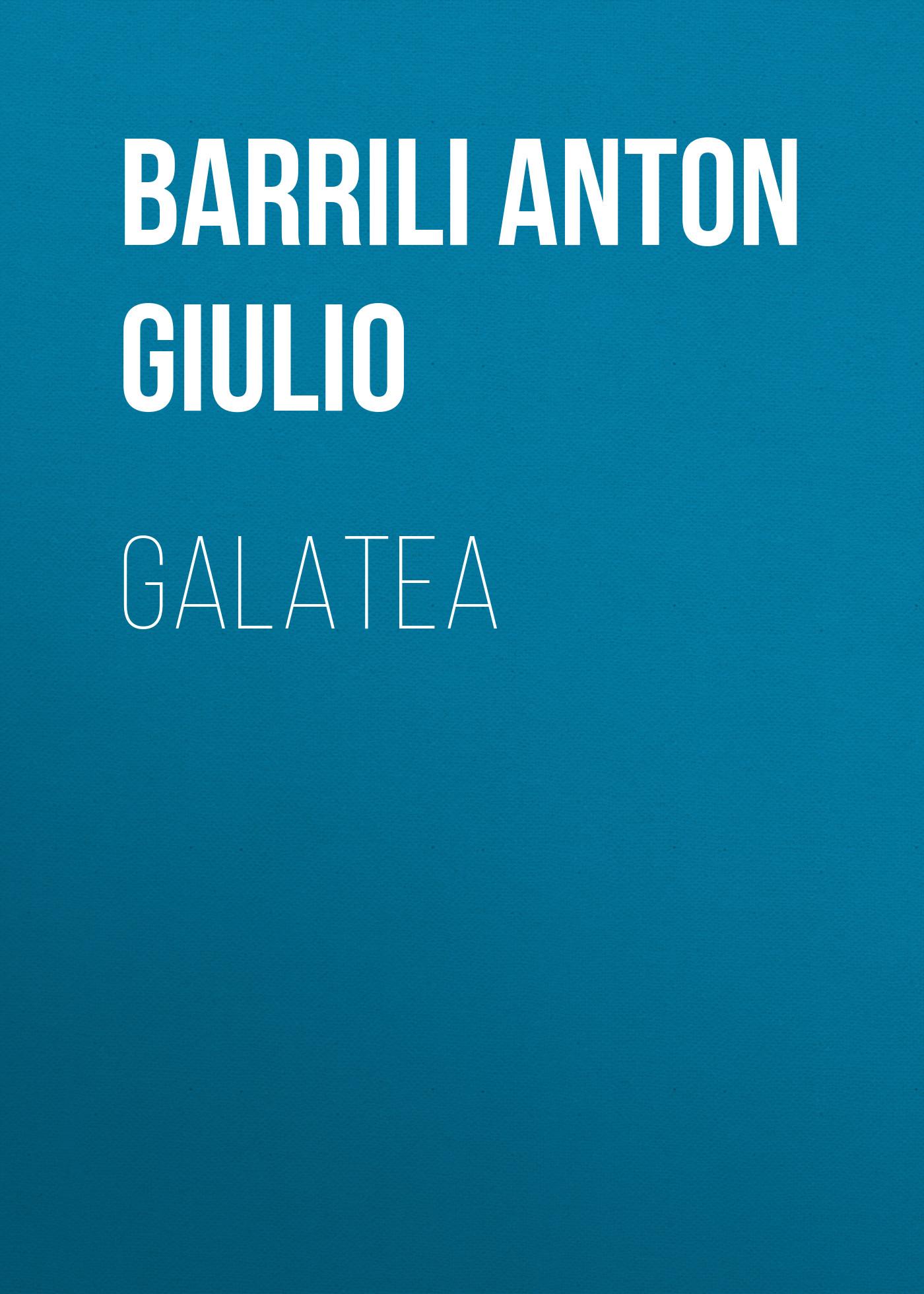 Barrili Anton Giulio Galatea цена