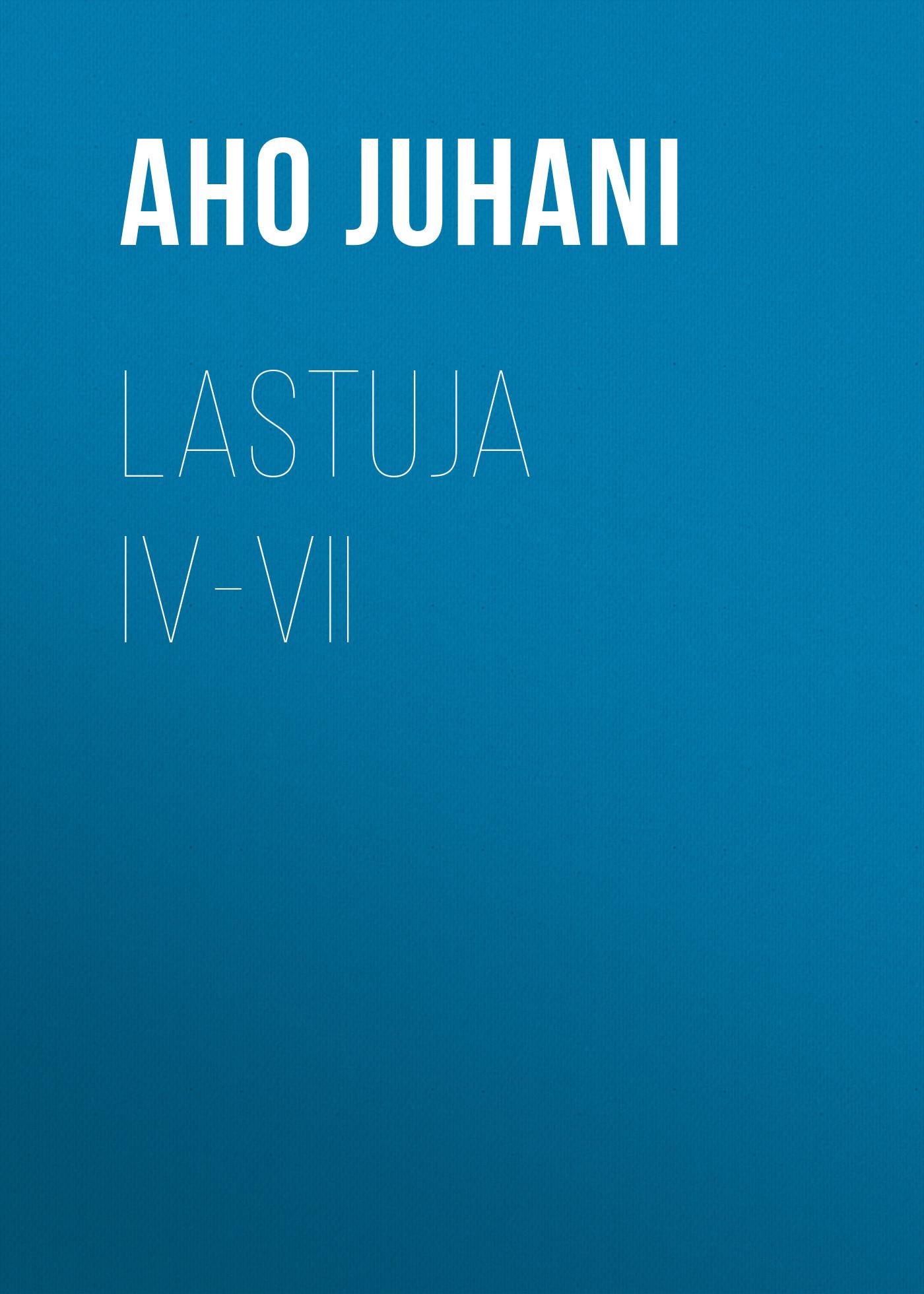 Aho Juhani Lastuja IV-VII цена и фото