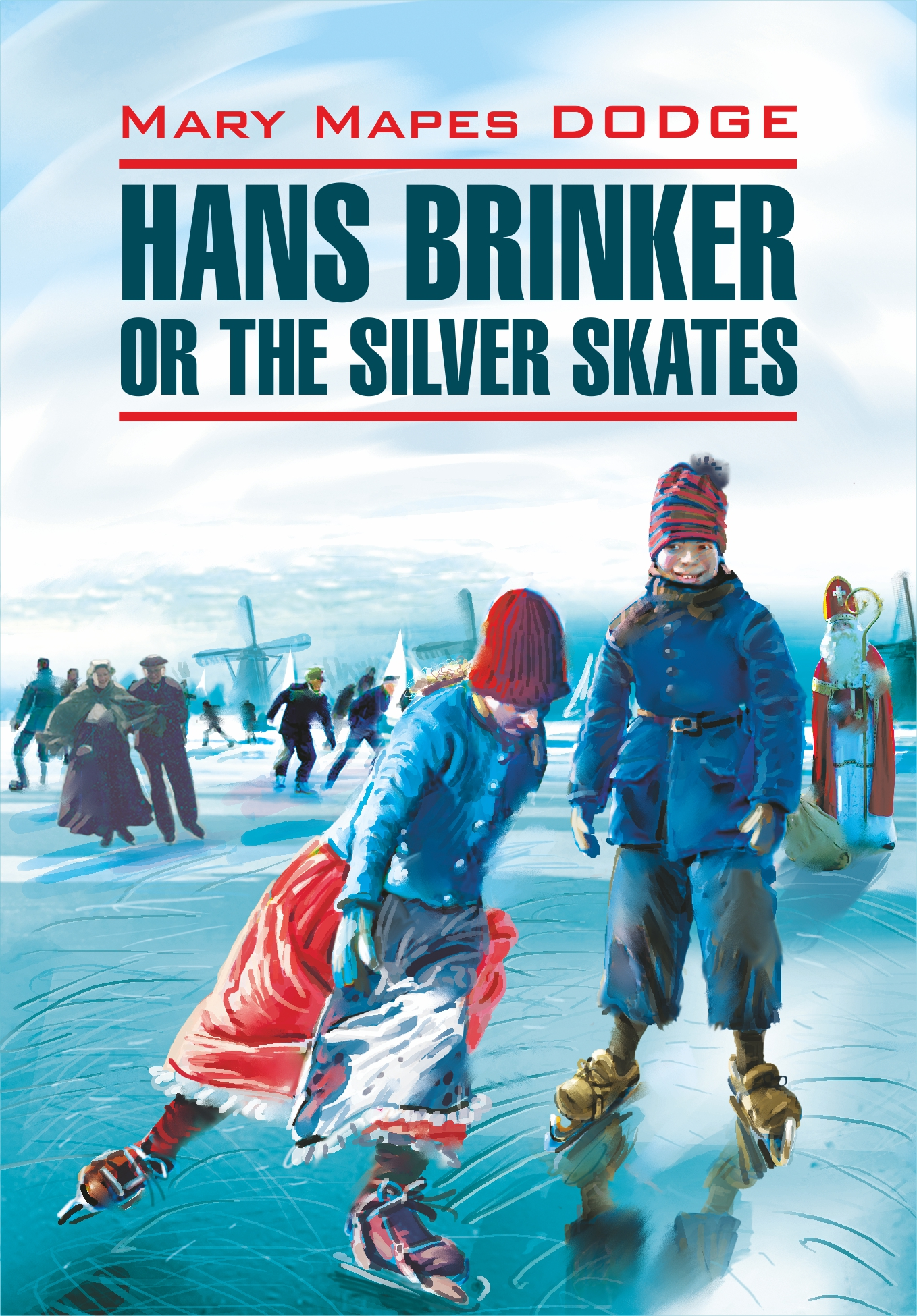 Мэри Мейпс Додж Hans Brinker, or the Silver Skates / Серебряные коньки. Книга для чтения на английском языке professionales road show rx4 roller skates four wheel skates inline skates ice hockey skates for adulto