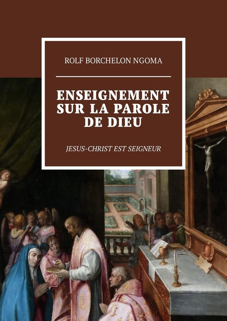 Rolf Borchelon Ngoma Enseignement sur la parole de Dieu. Jesus-Christ est Seigneur festina f20271 6