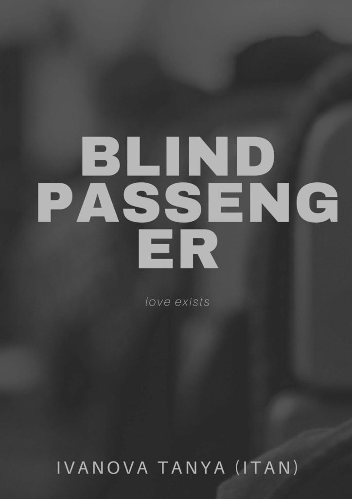 Tanya Ivanova (ITAN) Blind passenger