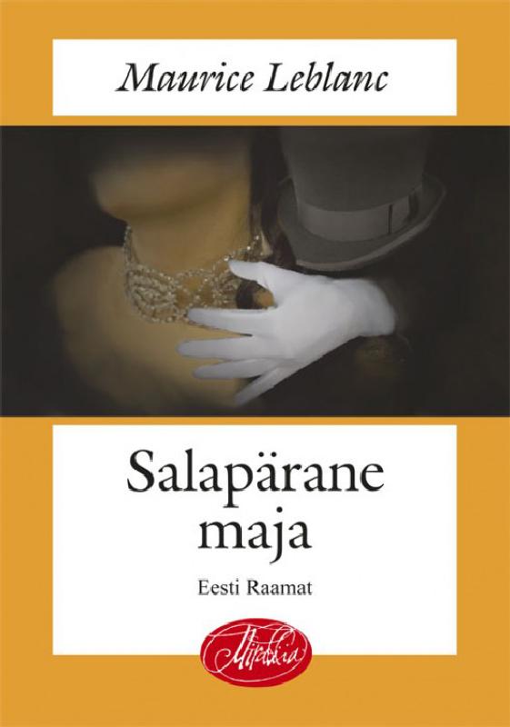 Leblanc Maurice Salapärane maja leblanc maurice the confessions of arsène lupin