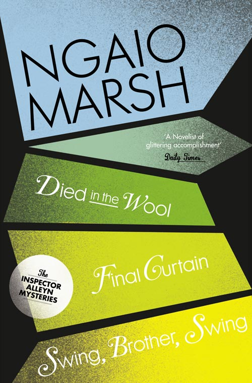 Ngaio Marsh Inspector Alleyn 3-Book Collection 5: Died in the Wool, Final Curtain, Swing Brother Swing marsh richard the coward behind the curtain