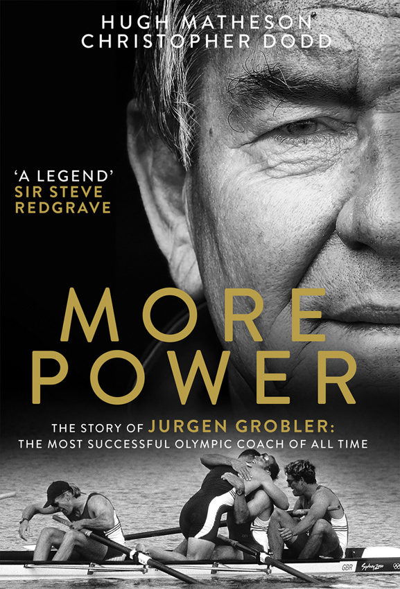 Christopher Dodd More Power: The Story of Jurgen Grobler: The most successful Olympic coach of all time
