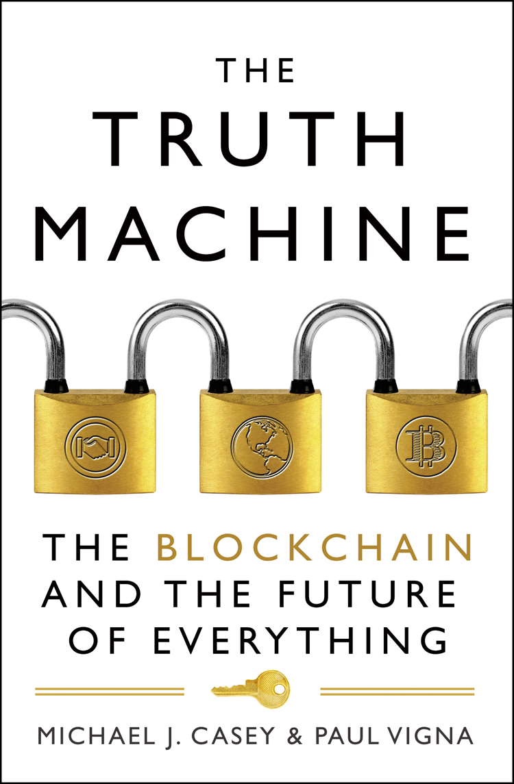 Paul Vigna The Truth Machine: The Blockchain and the Future of Everything abbey beathan summary of give and take why helping others drives our success by adam m grant ph d