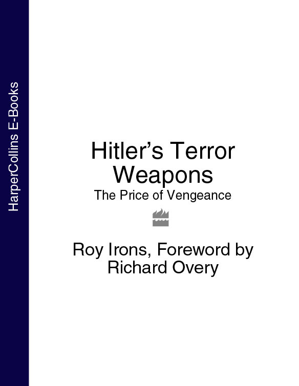 Richard Overy Hitler's Terror Weapons: The Price of Vengeance weapons of the metabaron
