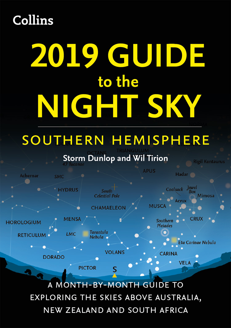 Wil Tirion 2019 Guide to the Night Sky Southern Hemisphere: A month-by-month guide to exploring the skies above Australia, New Zealand and South Africa