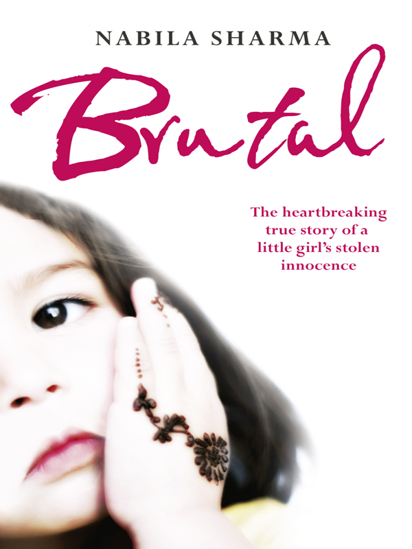 Nabila Sharma Brutal: The Heartbreaking True Story of a Little Girl's Stolen Innocence купить недорого в Москве