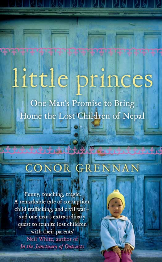 Conor Grennan Little Princes: One Man's Promise to Bring Home the Lost Children of Nepal ethel turner seven little australians and the family at misrule the sequel to seven little australians illustrated