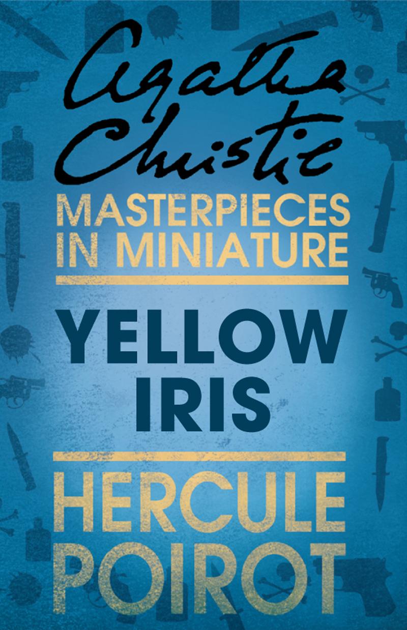 лучшая цена Агата Кристи Yellow Iris: A Hercule Poirot Short Story