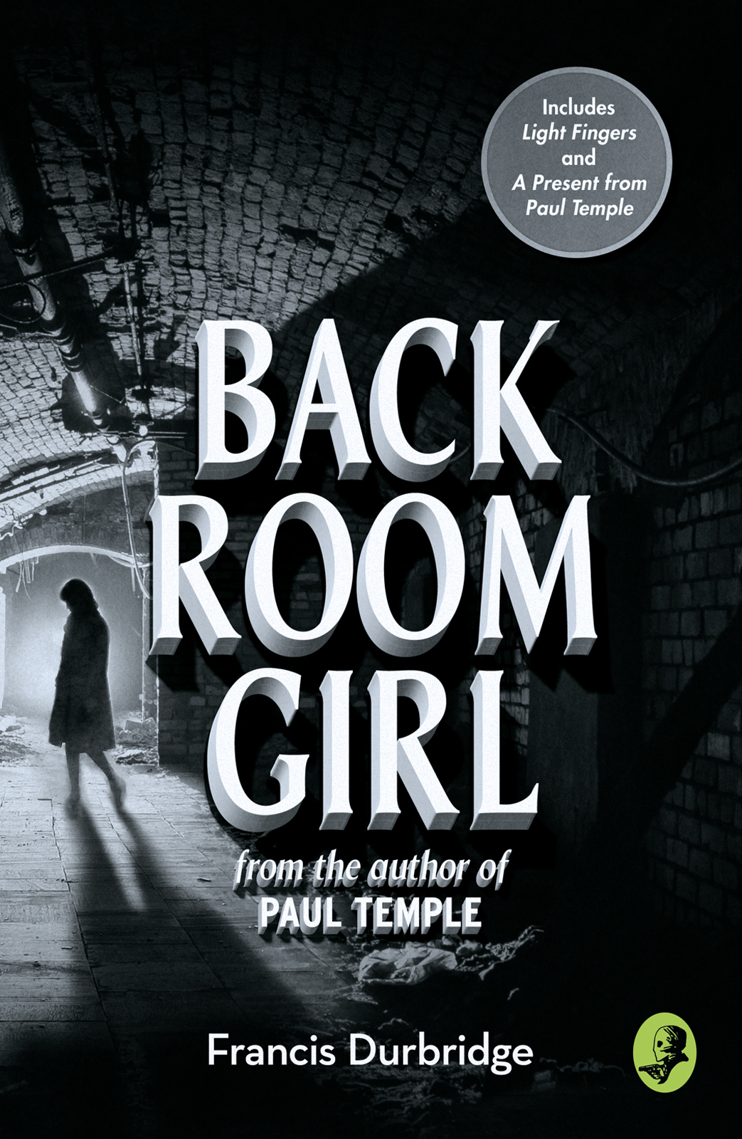 Francis Durbridge Back Room Girl: By the author of Paul Temple francis durbridge paul temple 3 book collection send for paul temple paul temple and the front page men news of paul temple