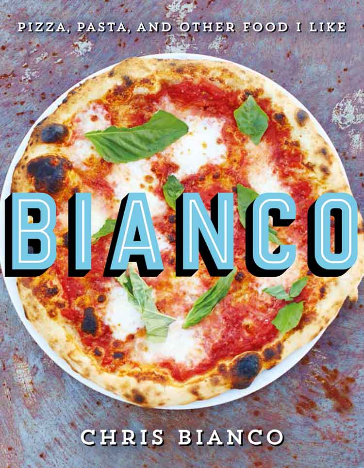 Chris Bianco Bianco: Pizza, Pasta and Other Food I Like pomodoro