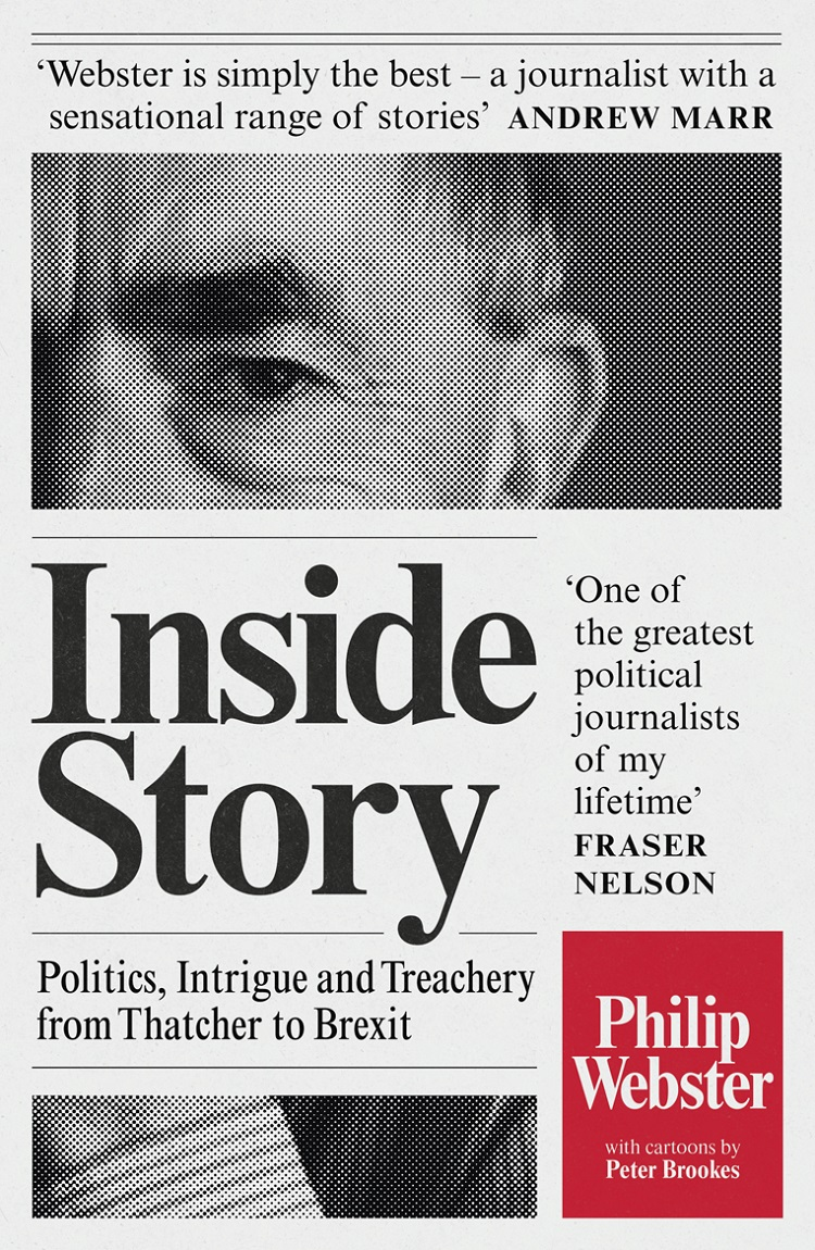 Philip Webster Inside Story: Politics, Intrigue and Treachery from Thatcher to Brexit margaret thatcher on europe