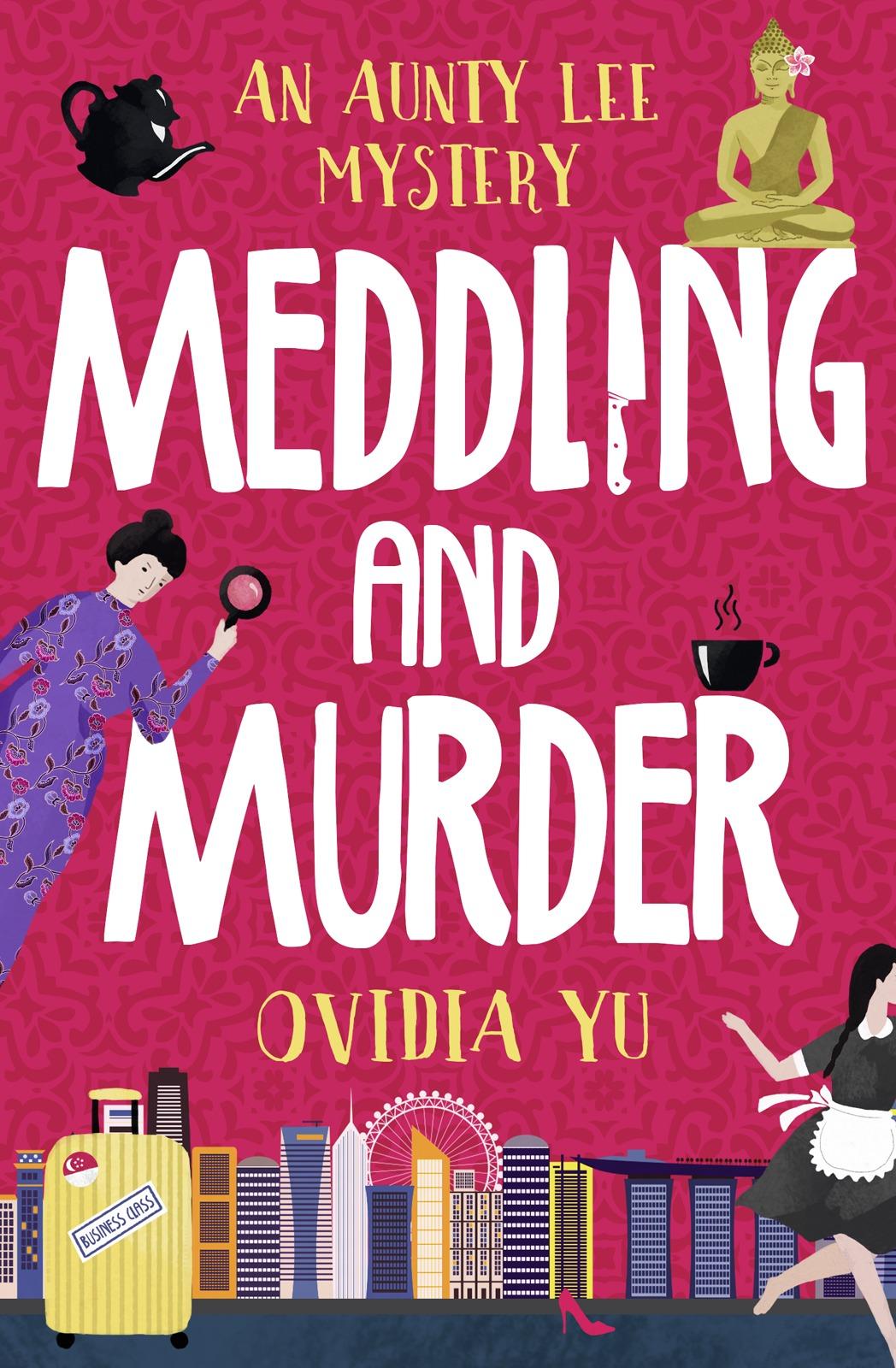 Ovidia Yu Meddling and Murder: An Aunty Lee Mystery awful aunty