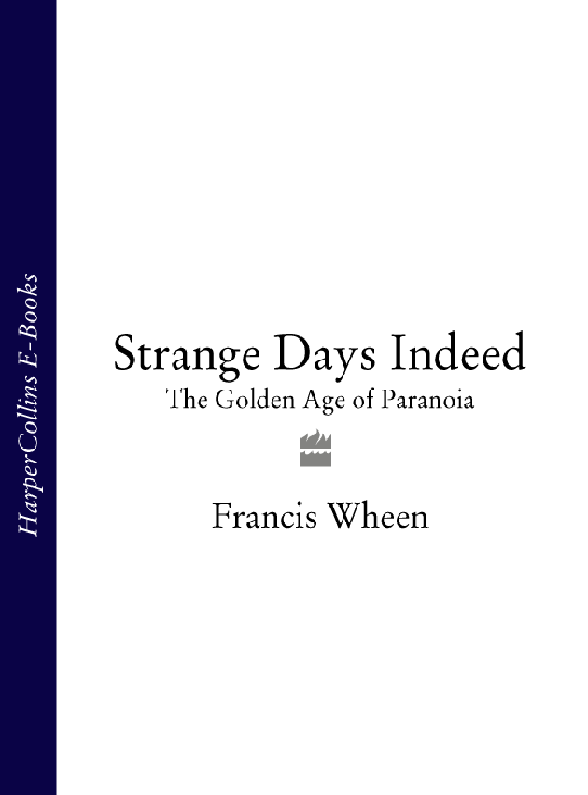 Francis Wheen Strange Days Indeed: The Golden Age of Paranoia the flash by francis manapul and brian buccellato omnibus