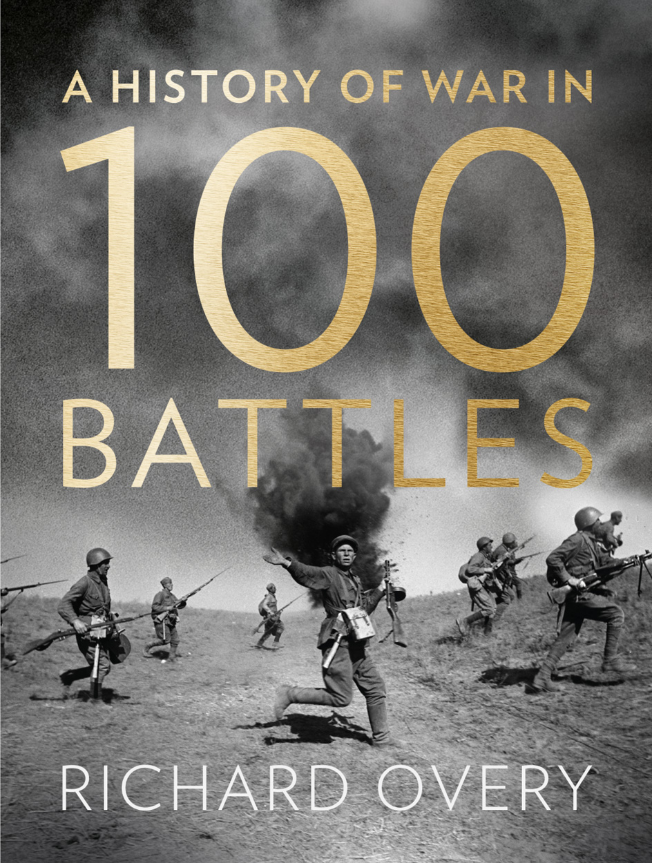 Richard Overy A History of War in 100 Battles amon ra psi battles the ascension