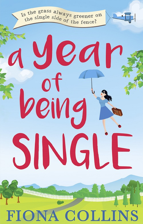 Fiona Collins A Year of Being Single: The bestselling laugh-out-loud romantic comedy that everyone's talking about