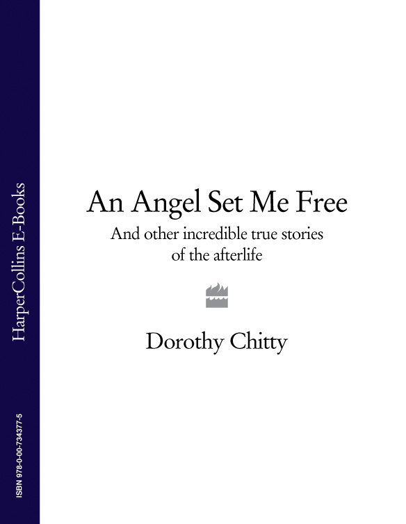 Dorothy Chitty An Angel Set Me Free: And other incredible true stories of the afterlife andrew lam saving sight an eye surgeon s look at life behind the mask and the heroes who changed the way we see