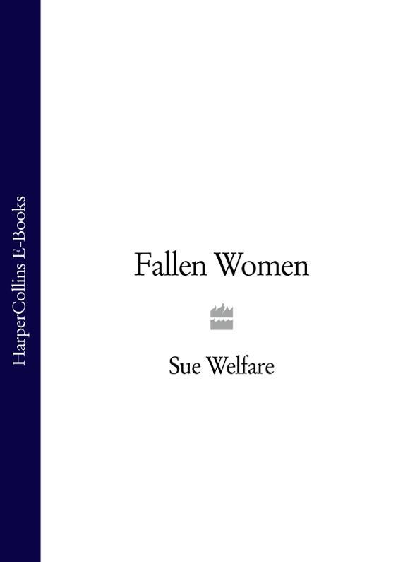 Sue Welfare Fallen Women все цены