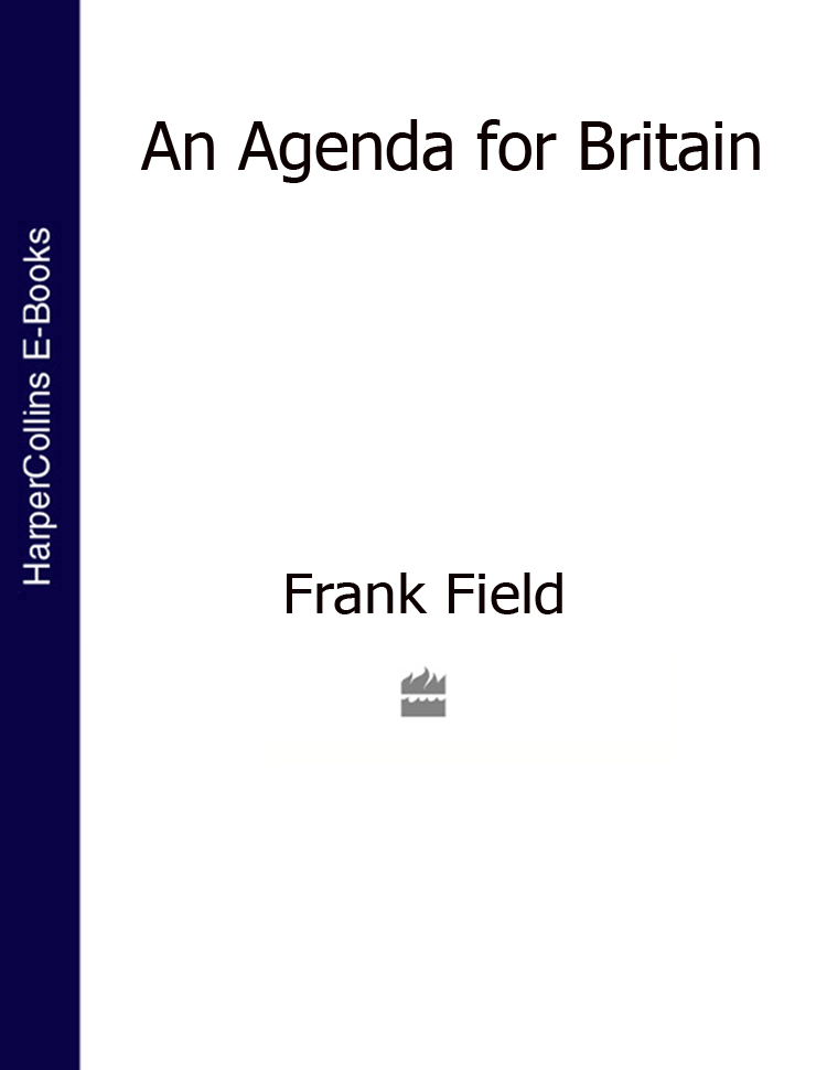 Frank Field An Agenda for Britain future of an illusion paper