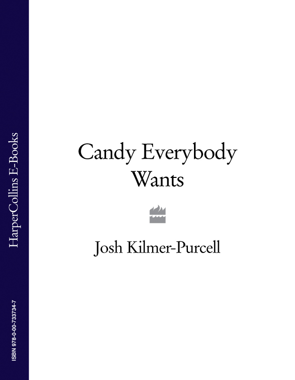 Josh Kilmer-Purcell Candy Everybody Wants nicholas kilmer butterfly in flame