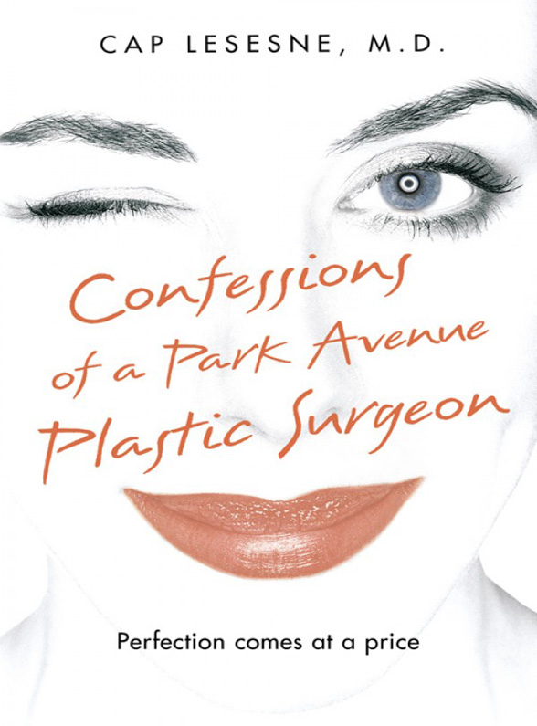 Cap Lesesne Confessions of a Park Avenue Plastic Surgeon
