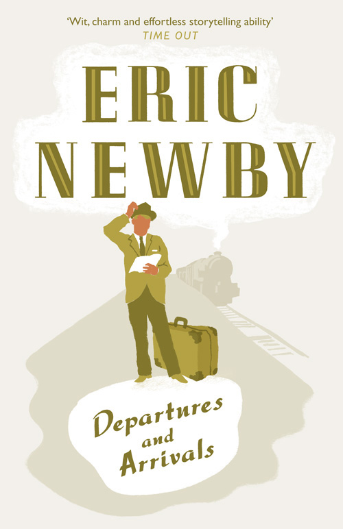 Eric Newby Departures and Arrivals eric newby what the traveller saw