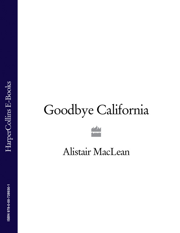 Alistair MacLean Goodbye California цена 2017