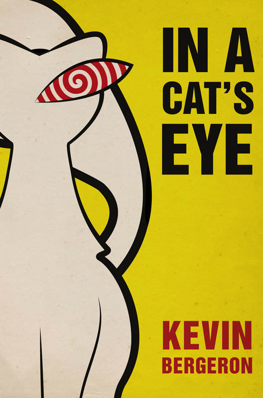 Kevin Bergeron In a Cat's Eye