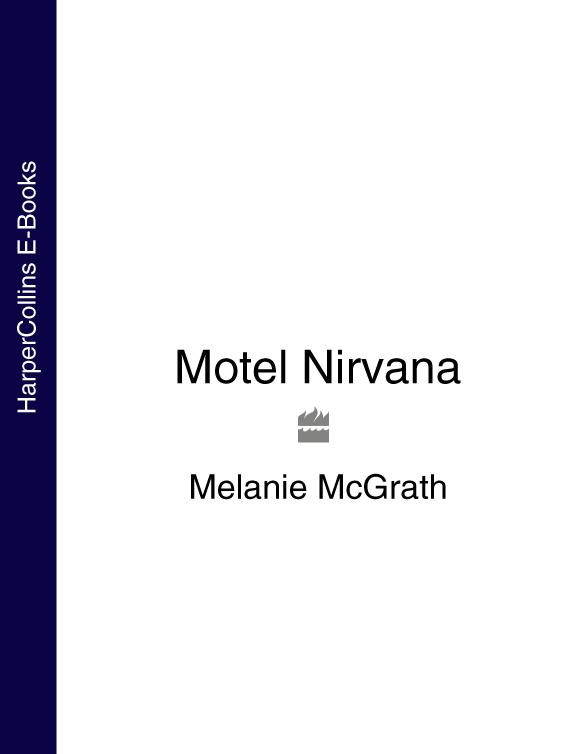 Melanie McGrath Motel Nirvana melanie mcgrath hopping