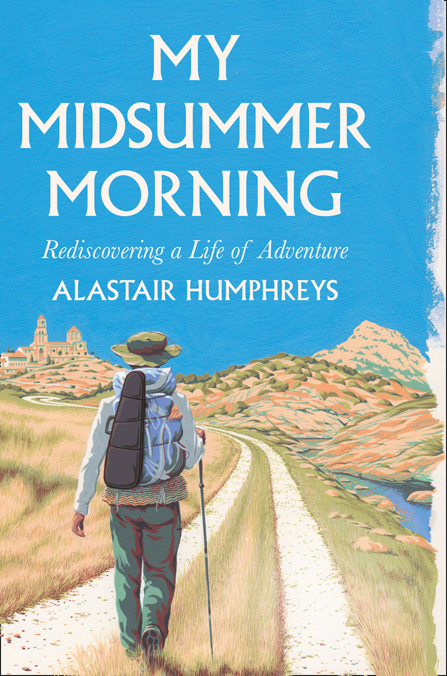 Alastair Humphreys My Midsummer Morning katharine lee bates in sunny spain with pilarica and rafael