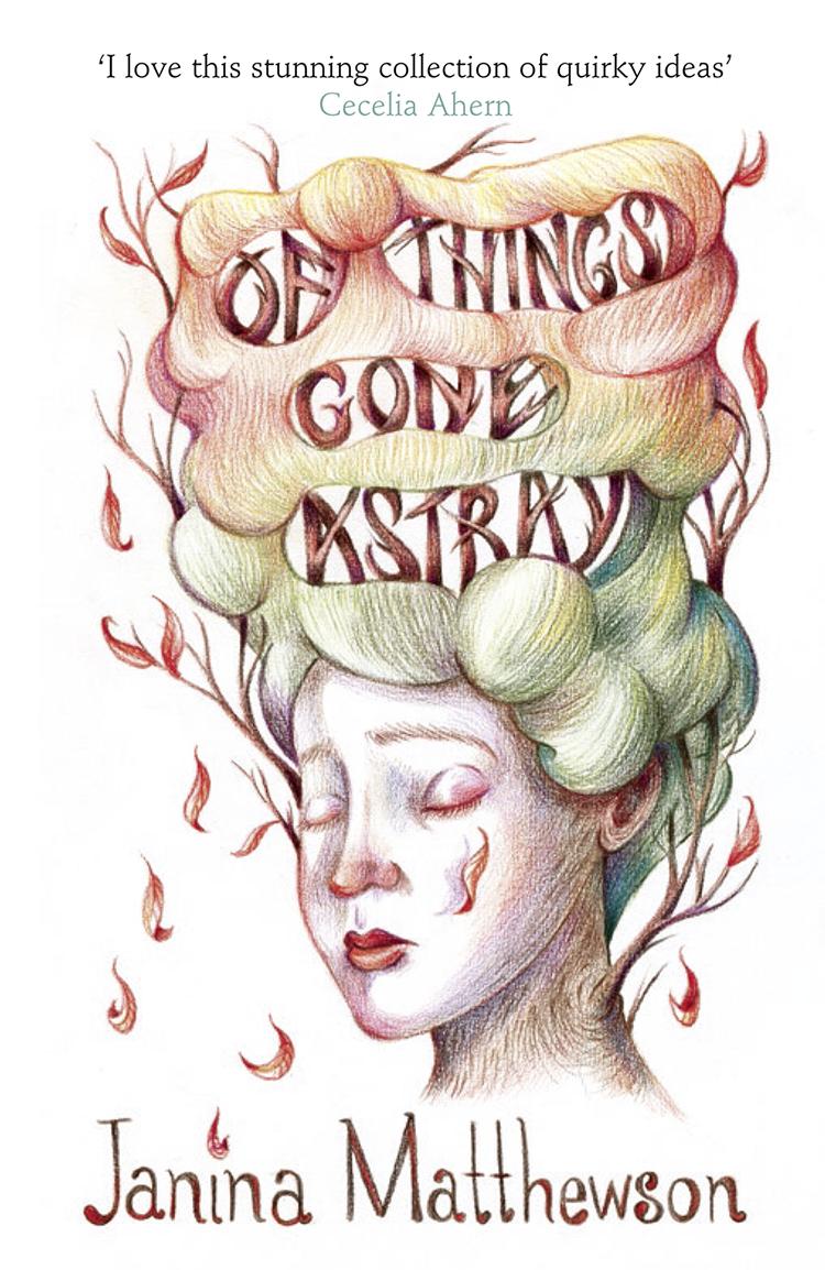 Janina Matthewson Of Things Gone Astray astray