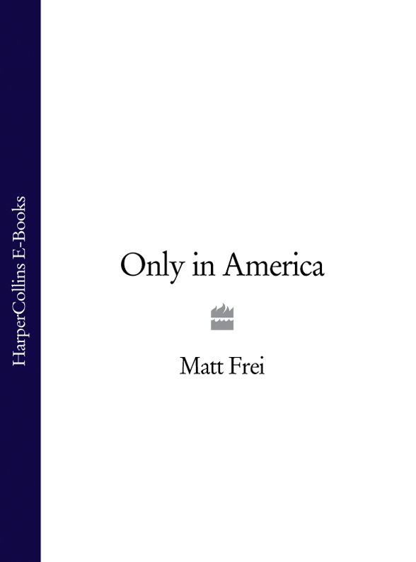 Matt Frei Only in America