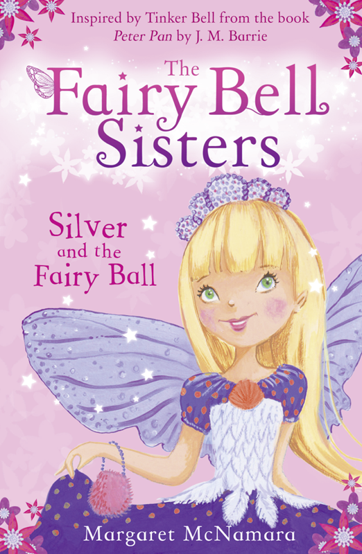 Margaret McNamara The Fairy Bell Sisters: Silver and the Fairy Ball the three sisters