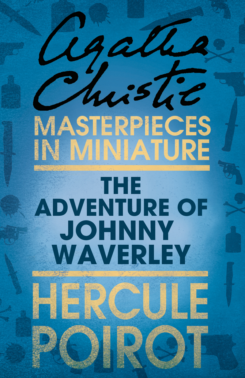 the adventure of johnnie waverley a hercule poirot short story