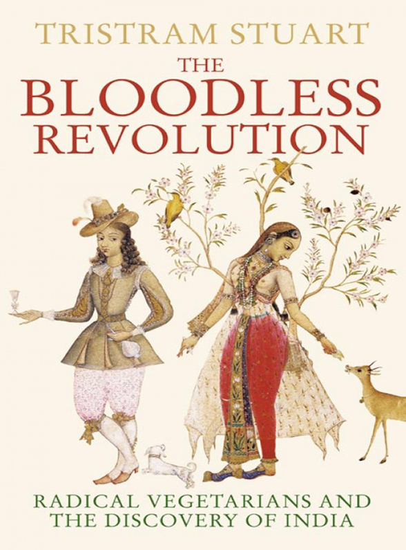 Tristram Stuart The Bloodless Revolution: Radical Vegetarians and the Discovery of India stuart macbride the 45% hangover [a logan and steel novella]