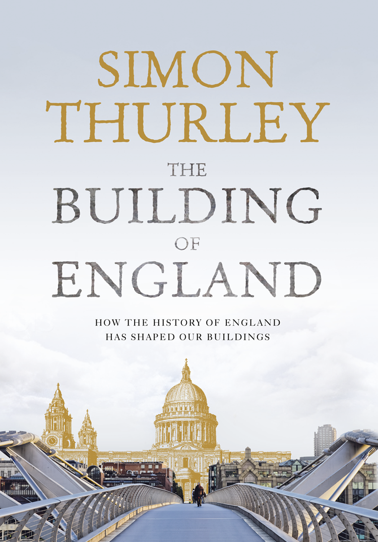 Simon Thurley The Building of England: How the History of England Has Shaped Our Buildings eben putnam a history of the putnam family in england and america recording the ancestry and descendants of john putnam of danvers mass jan poutman of albany n y thomas putnam of hartford conn volume 1