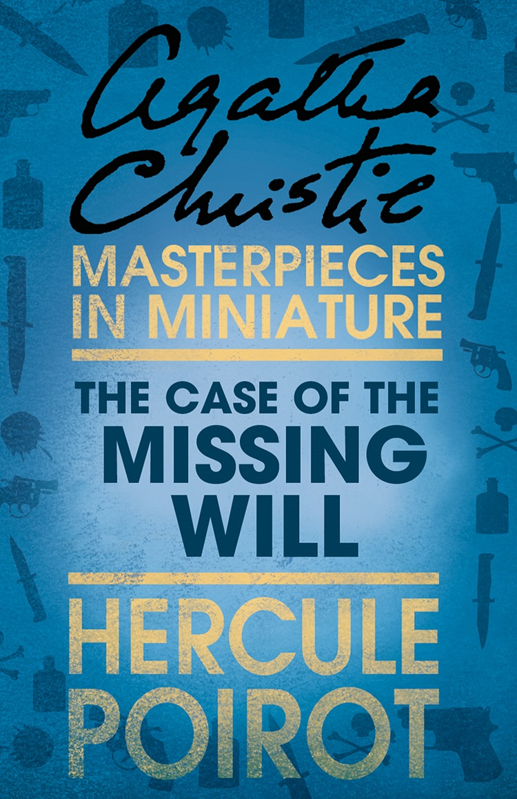 the case of the missing will a hercule poirot short story