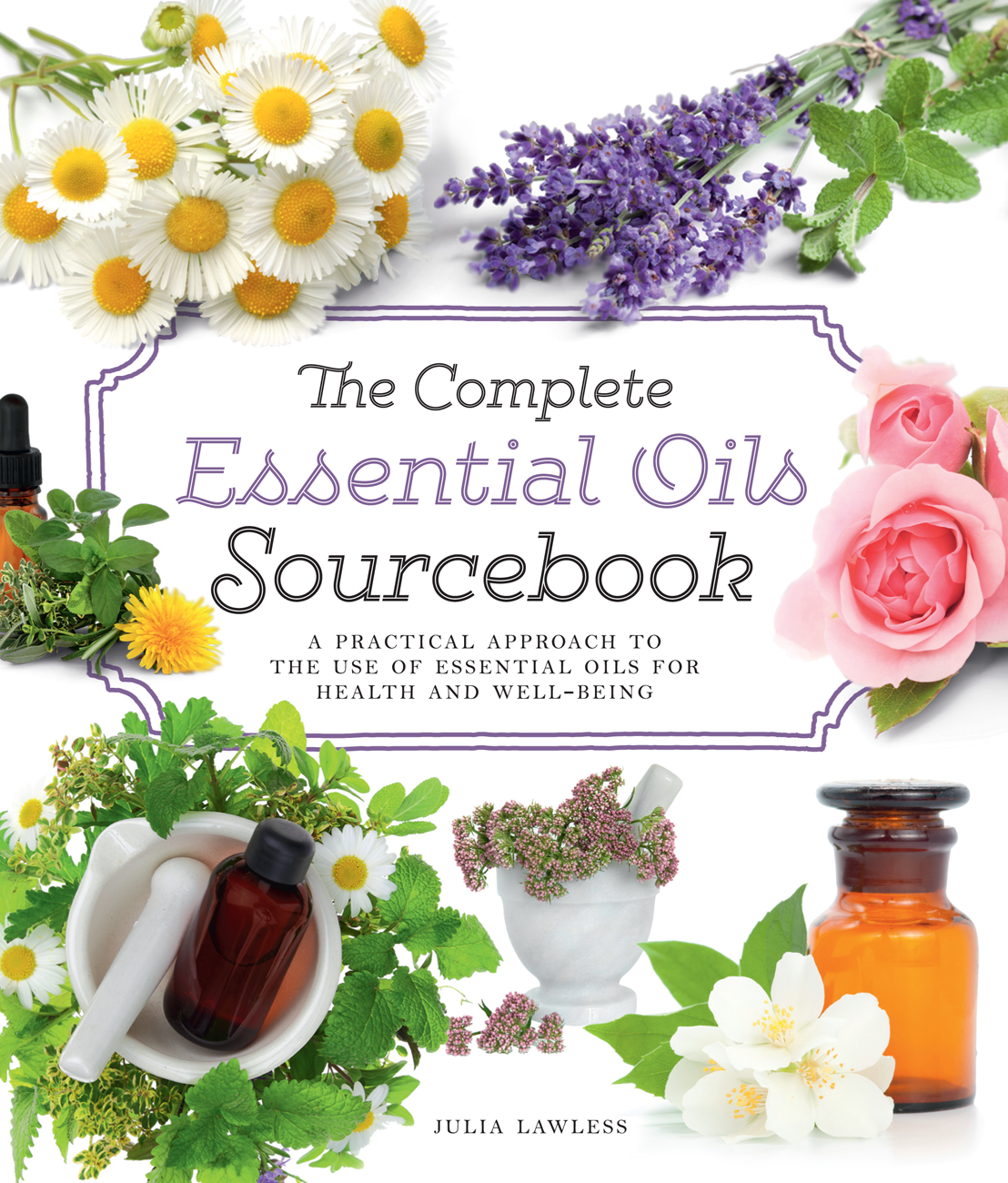 Julia Lawless The Complete Essential Oils Sourcebook: A Practical Approach to the Use of Essential Oils for Health and Well-Being 1920s fashion the definitive sourcebook