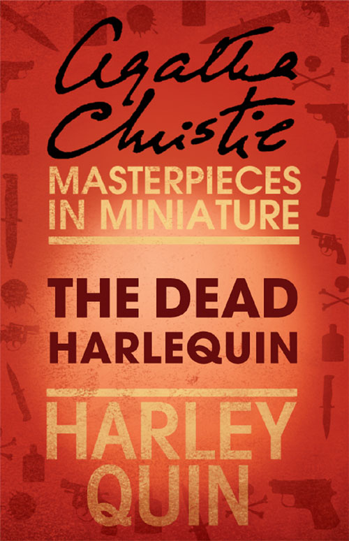 цена Agatha Christie The Dead Harlequin: An Agatha Christie Short Story