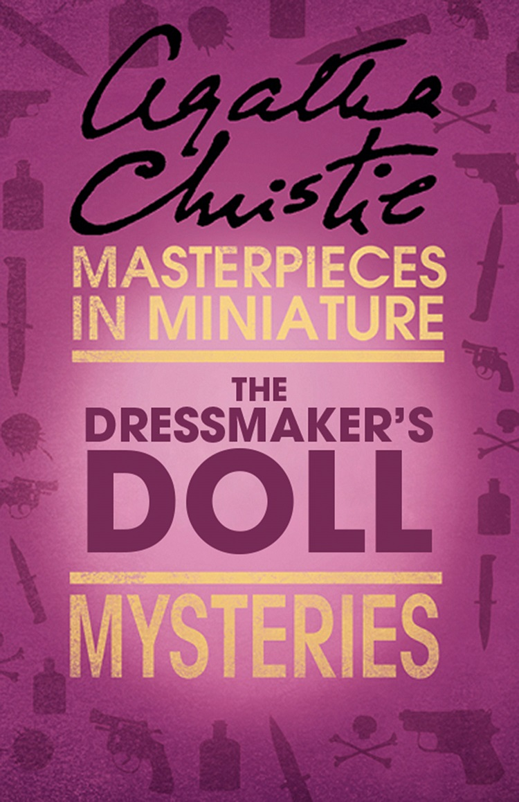 Agatha Christie The Dressmaker's Doll: An Agatha Christie Short Story driveclub