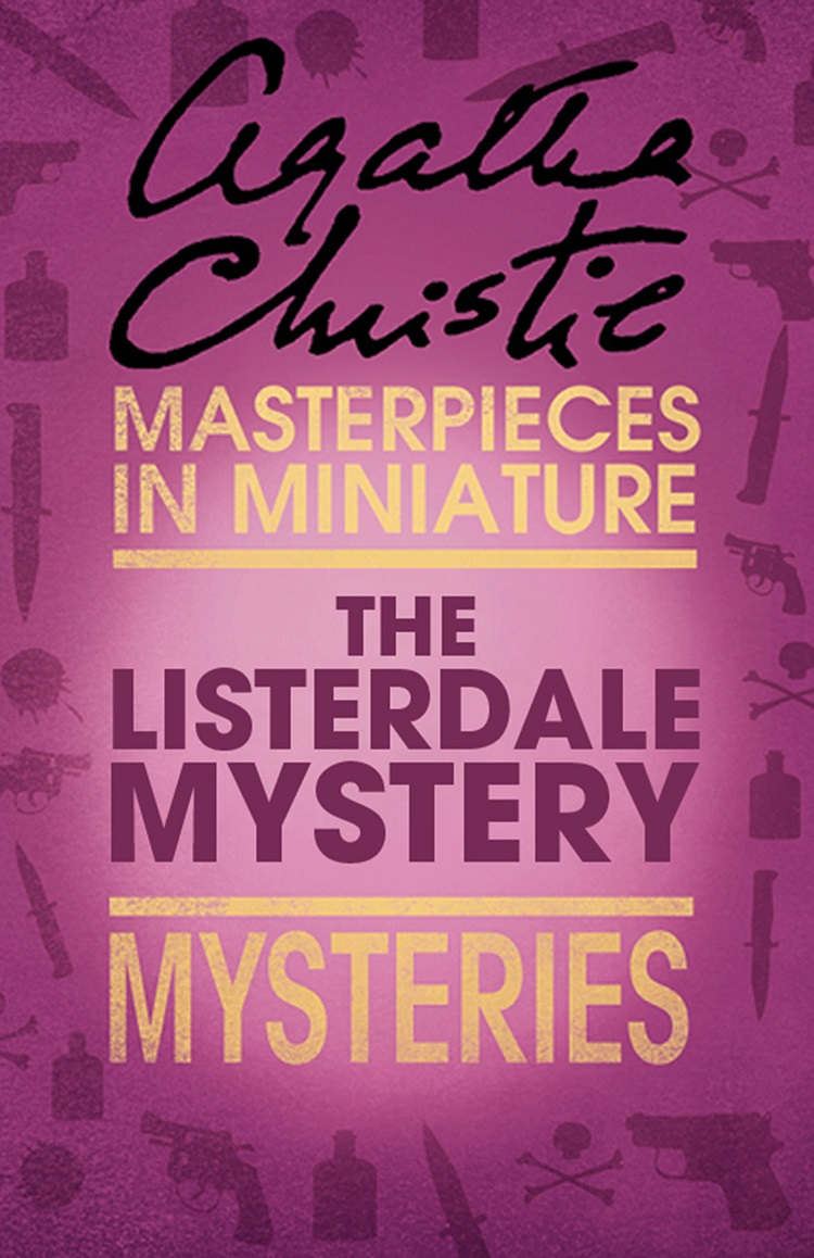 Фото - Агата Кристи The Listerdale Mystery: An Agatha Christie Short Story john escott agatha christie woman of mystery