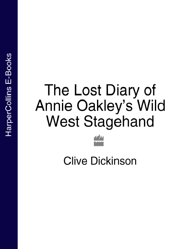 Clive Dickinson The Lost Diary of Annie Oakley's Wild West Stagehand annie west imprisoned by a vow