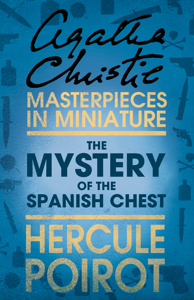 the mystery of the spanish chest a hercule poirot short story