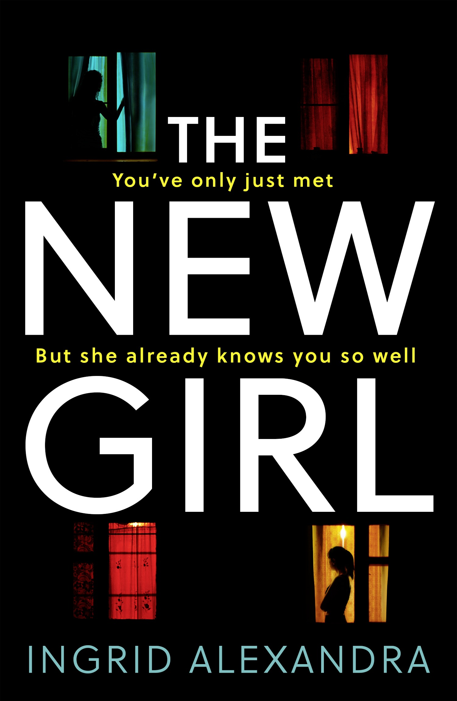Ingrid Alexandra The New Girl: A gripping psychological thriller with a shocking twist perfect for fans of Friend Request a new lease of death