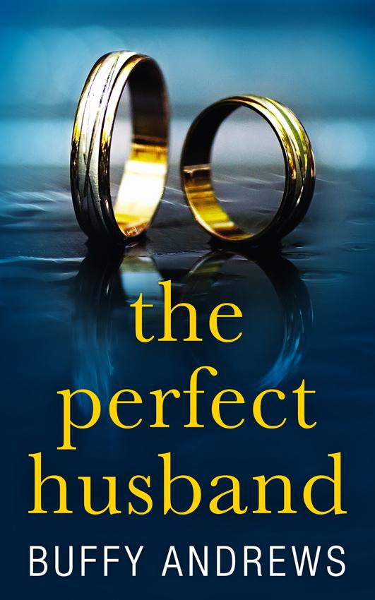 Buffy Andrews The Perfect Husband: A nail biting gripping psychological thriller недорго, оригинальная цена