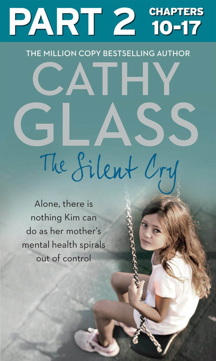 Cathy Glass The Silent Cry: Part 2 of 3: There is little Kim can do as her mother's mental health spirals out of control out there omega edition цифровая версия