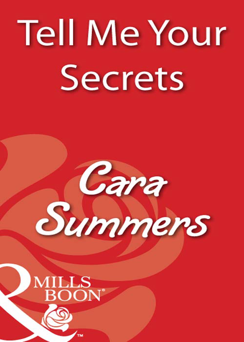 цена Cara Summers Tell Me Your Secrets онлайн в 2017 году